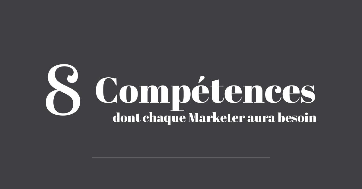 8 compétences dont chaque marketer aura besoin en 2019 !