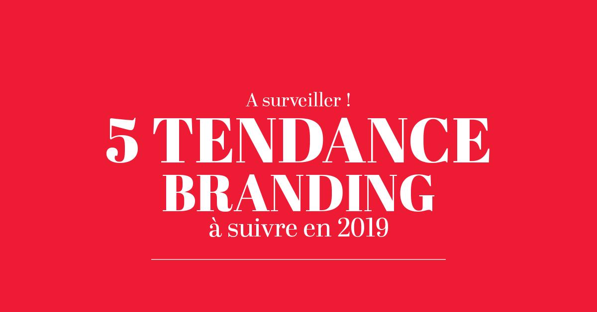 À surveiller : 5 tendances branding en 2019 !