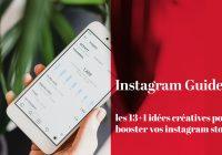 14 idées créatives pour booster vos instagram stories