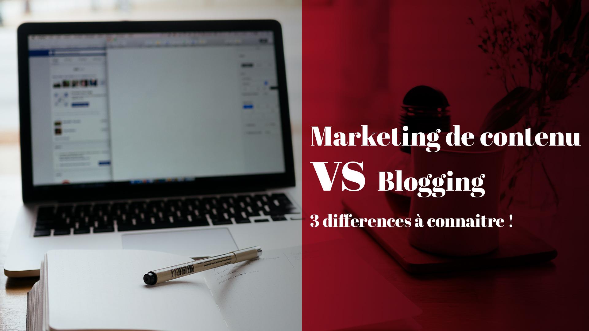 Marketing de contenu vs Blogging: 3 différences clés à connaître  !