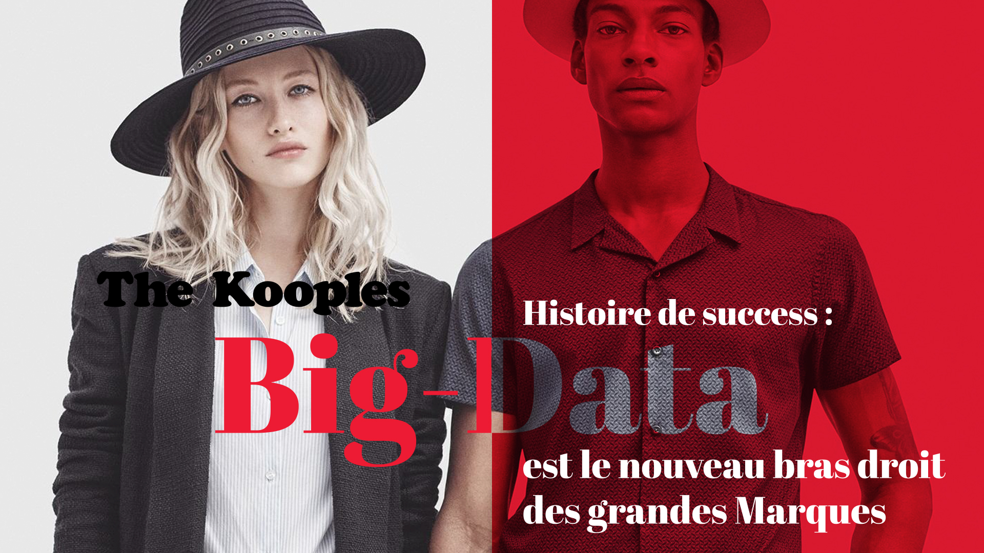 "The Kooples ""Histoire de succès"" : big data est le nouveau boss du marketing !"