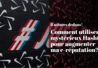 Comment utiliser le hashtag dans les réseaux sociaux
