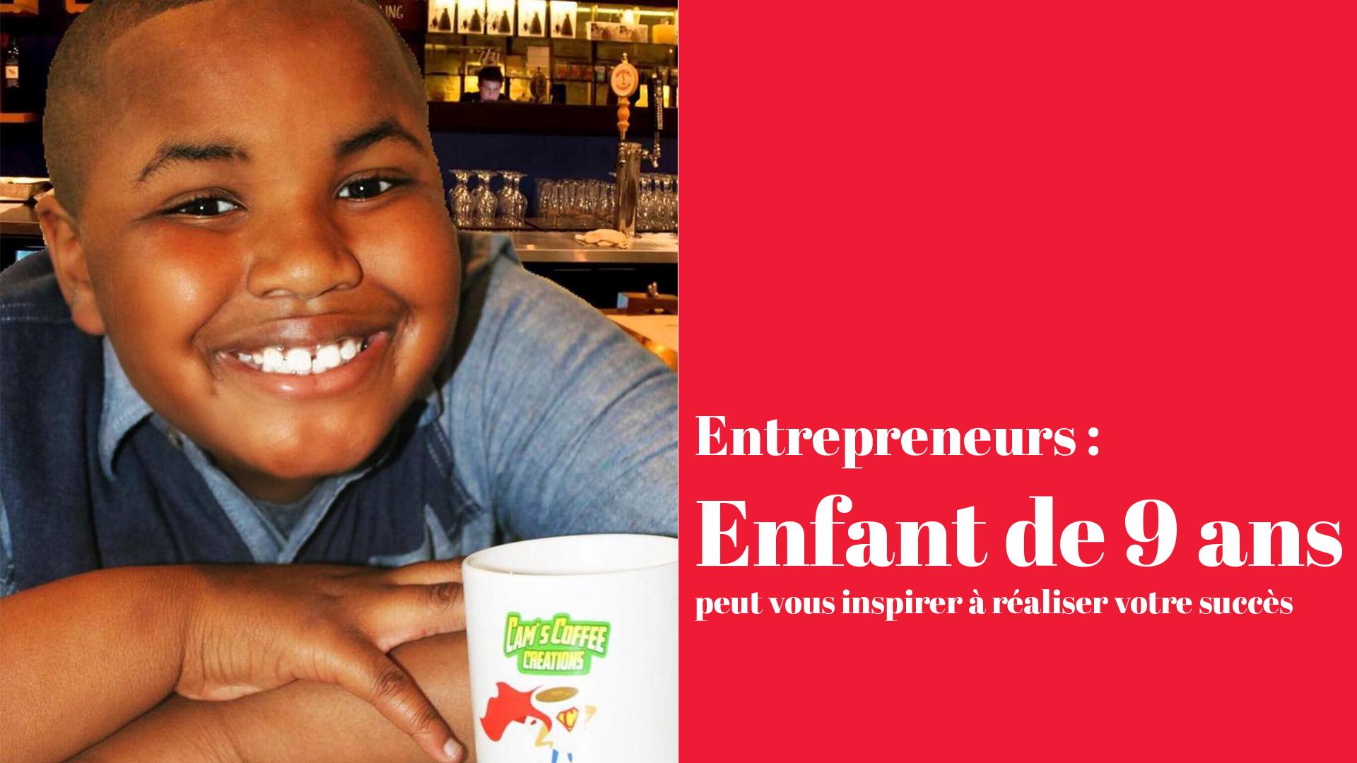 Camden Myers , enfant de 9 ans peut vous inspirer à réaliser votre succès!