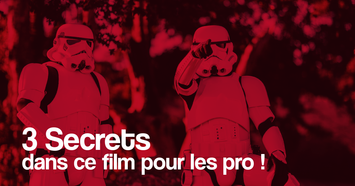 "3 leçons marketing inspiré du film ""Star Wars"" !"