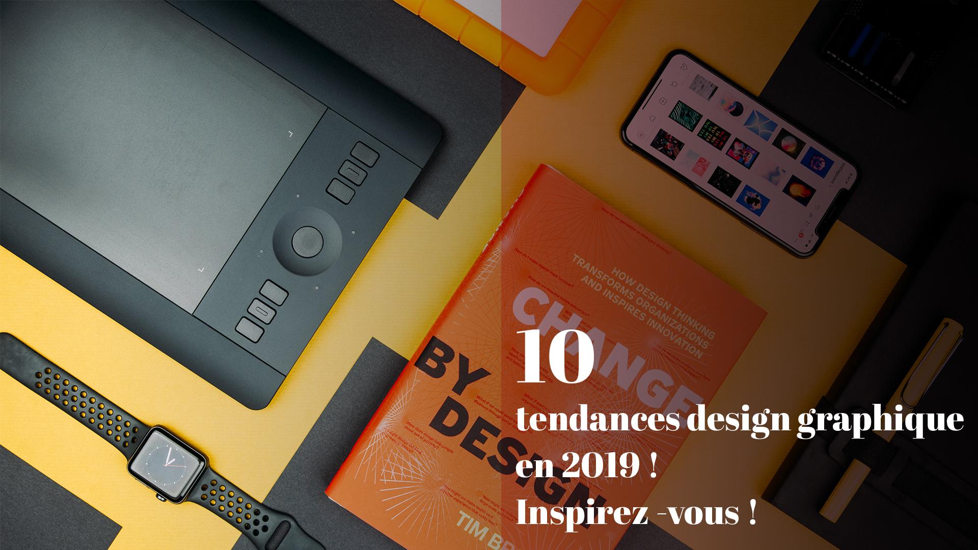 10 tendances design graphique en 2019 ! Inspirez-vous !