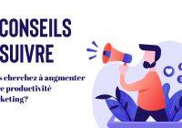 9 conseils pour Augmenter votre productivité marketing