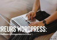 Erreurs WordPress à éviter