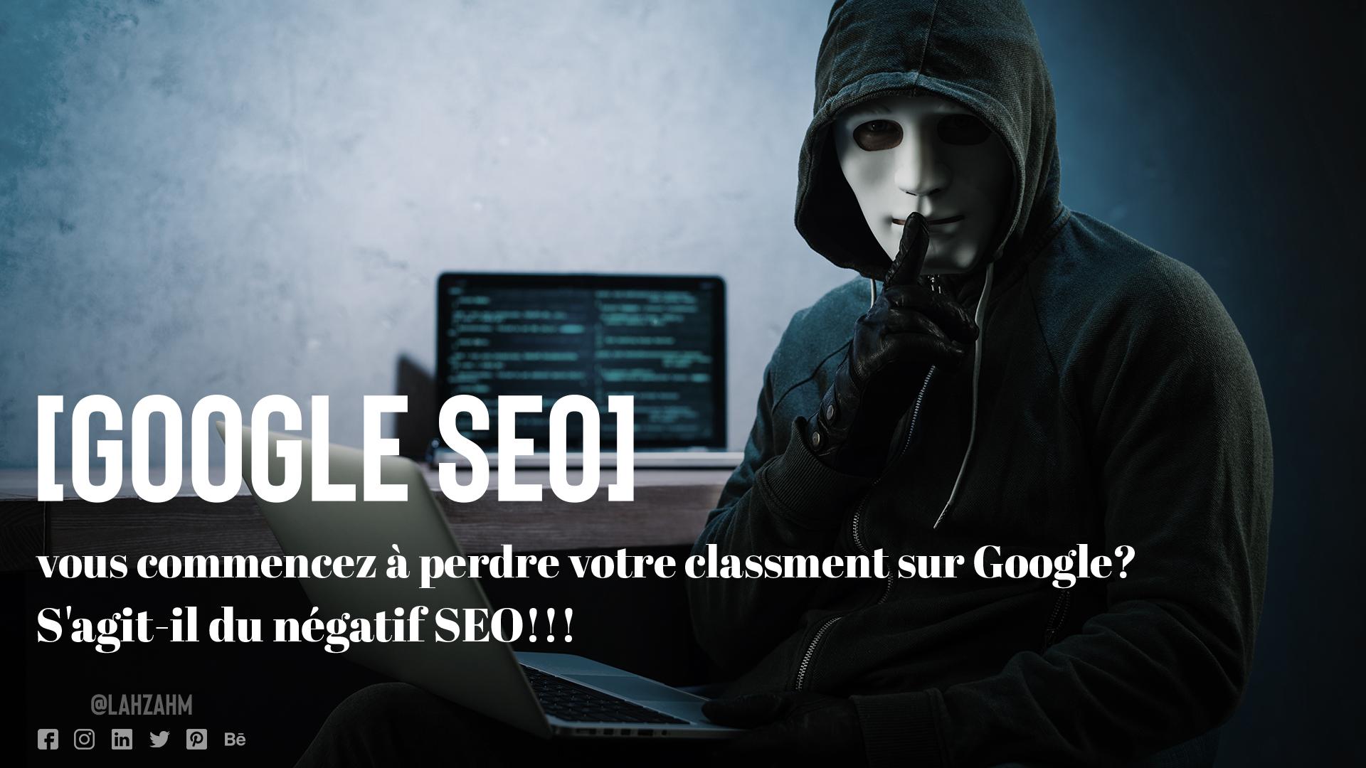 Vous commencez à perdre votre classement sur Google ? S'agit-il du négatif SEO ?