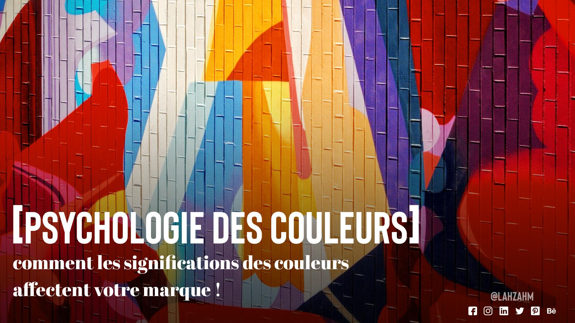 Psychologie des couleurs: comment les significations des couleurs affectent votre marque !