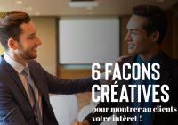 6 idées pour montrer au clients votre intérêt