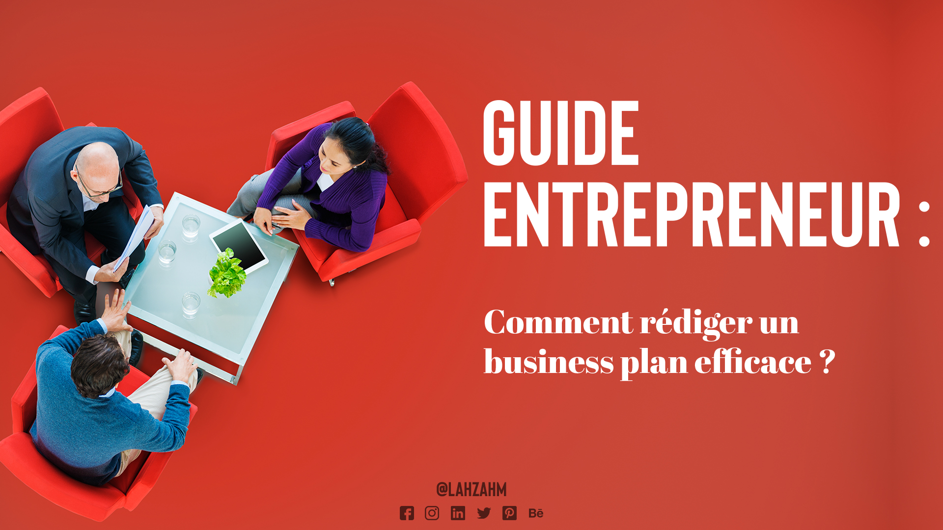 Guide Entrepreneur : Comment rédiger un business plan efficace ?