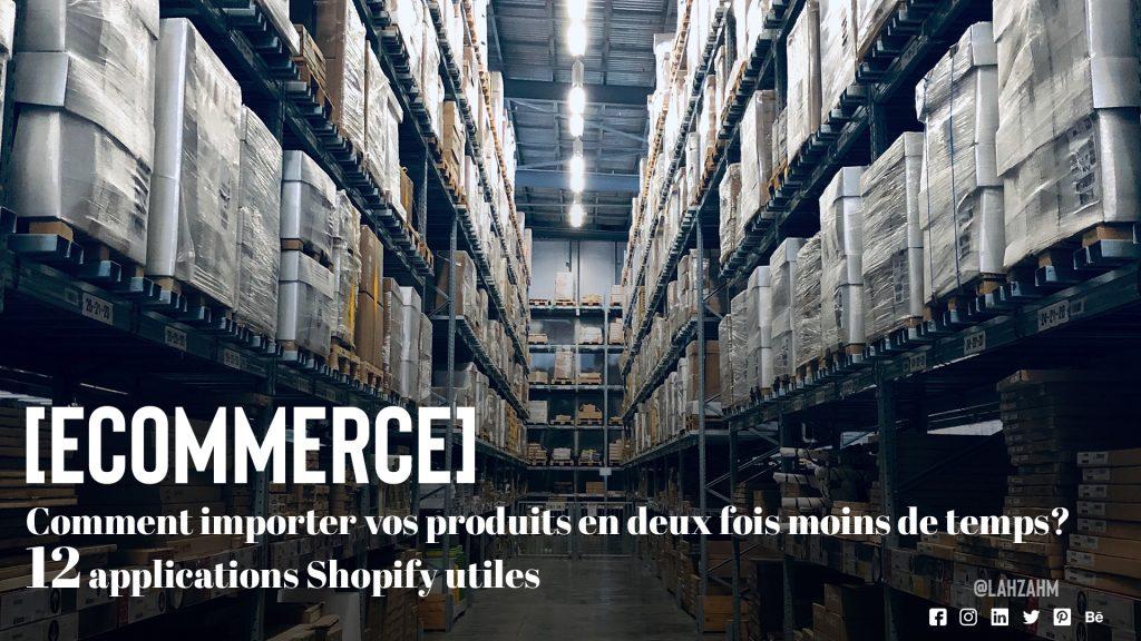 Comment importer vos produits en deux fois moins de temps ! 12 applications Shopify utiles !