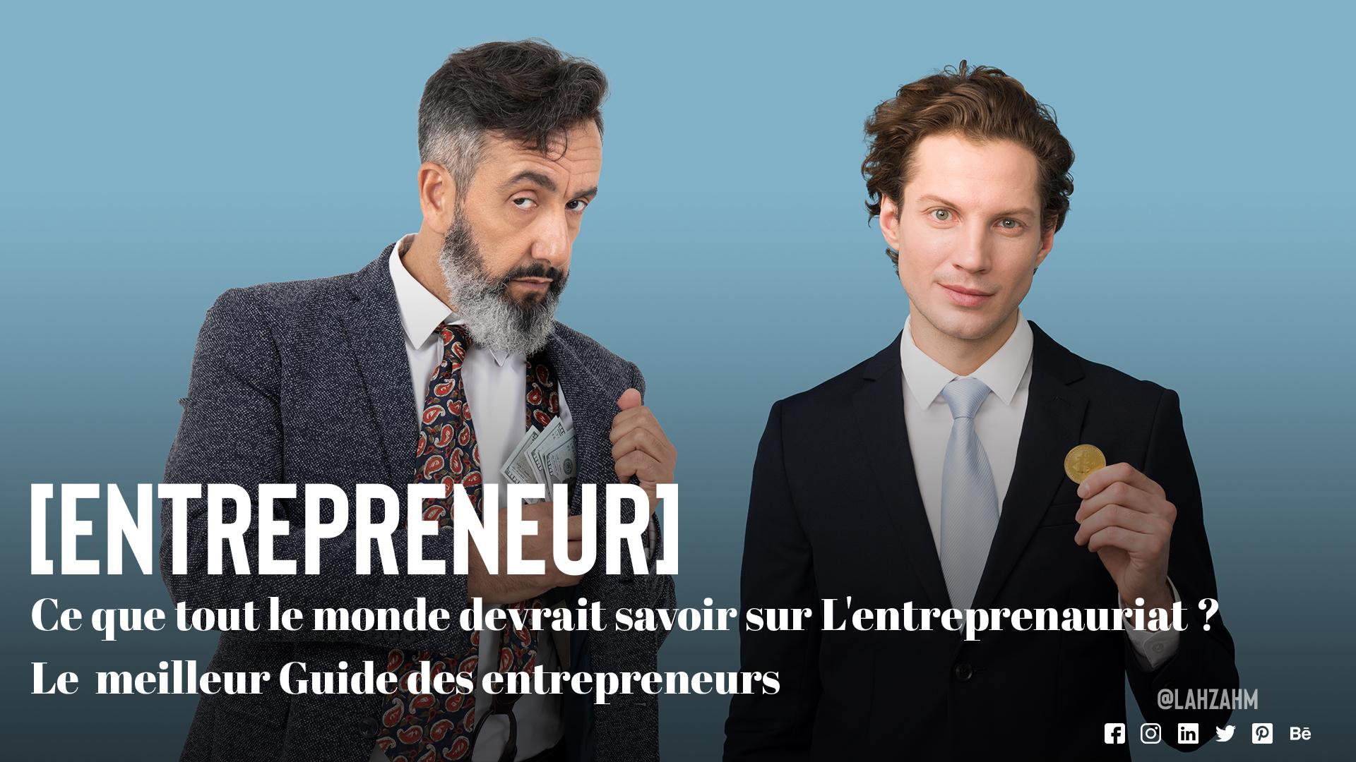 Ce que tout le monde devait savoir sur l'entrepreneuriat ? Le meilleur guide des entrepreneurs !