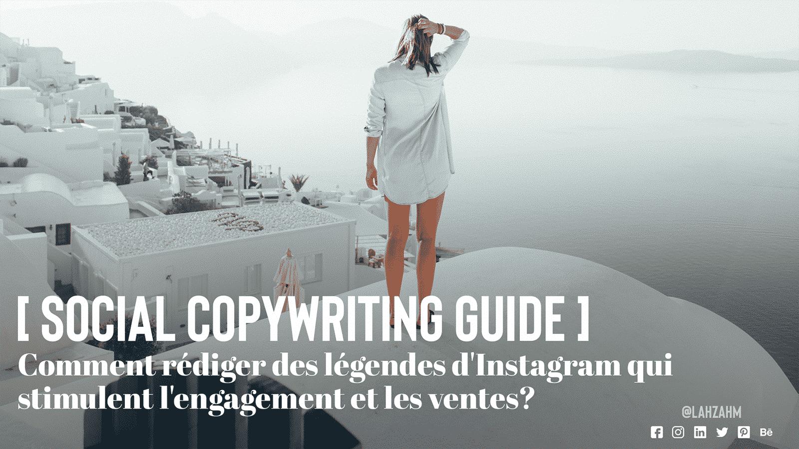 Social Copywriting Guide: Comment rédiger des légendes d'Instagram qui stimulent l'engagement et les ventes?