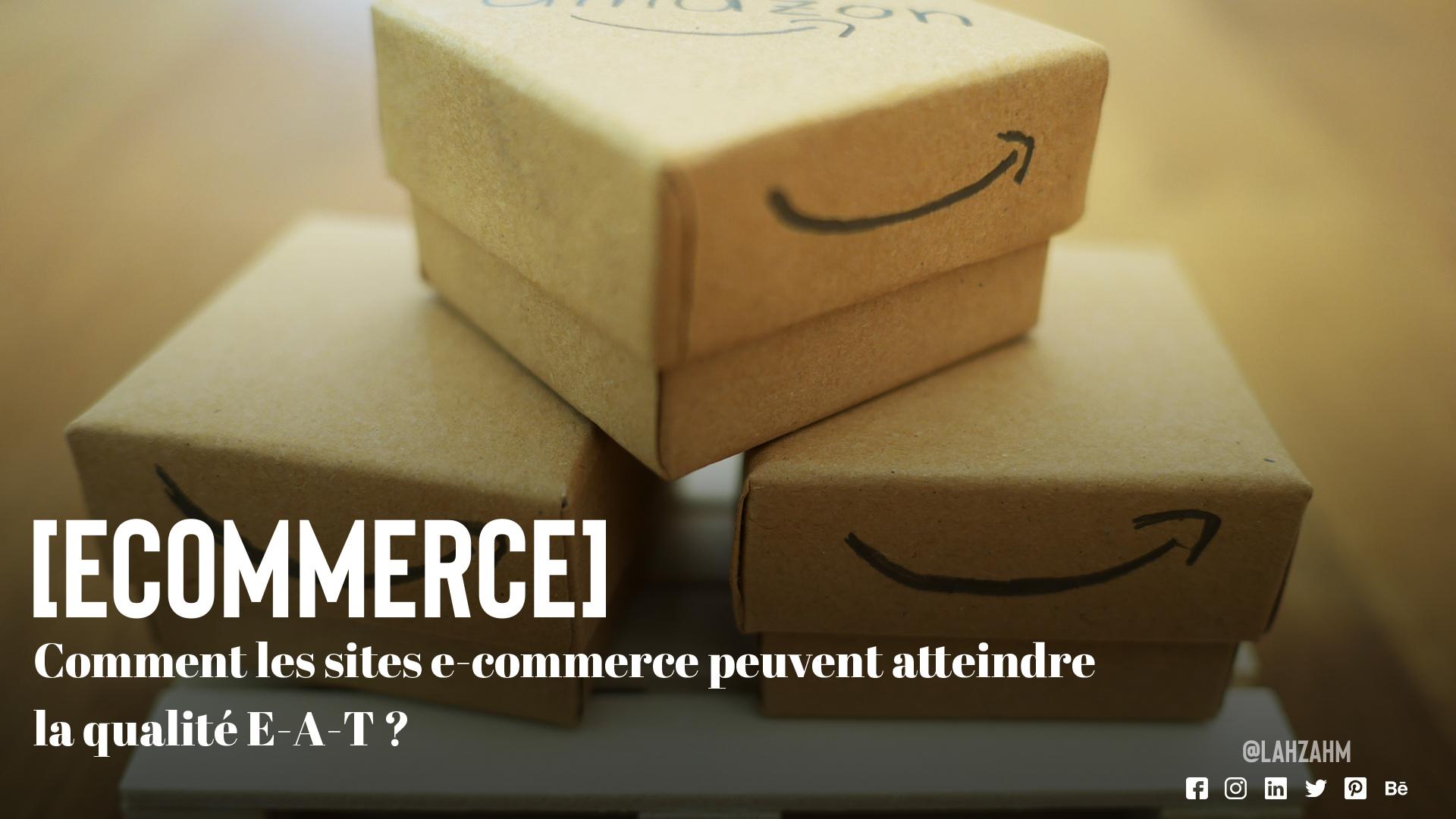 Comment les sites e-commerce peuvent atteindre la qualité E-A-T ?